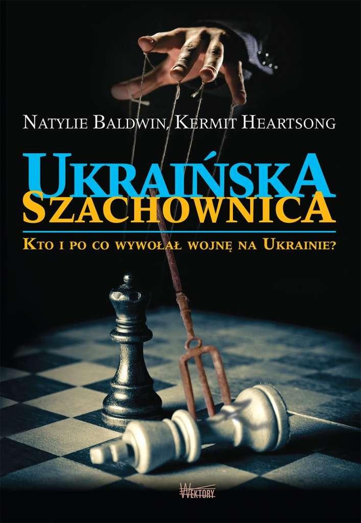 Ukrainska_szachownica._Kto_i_po_co_wywolal_wojne_na_Ukrainie_