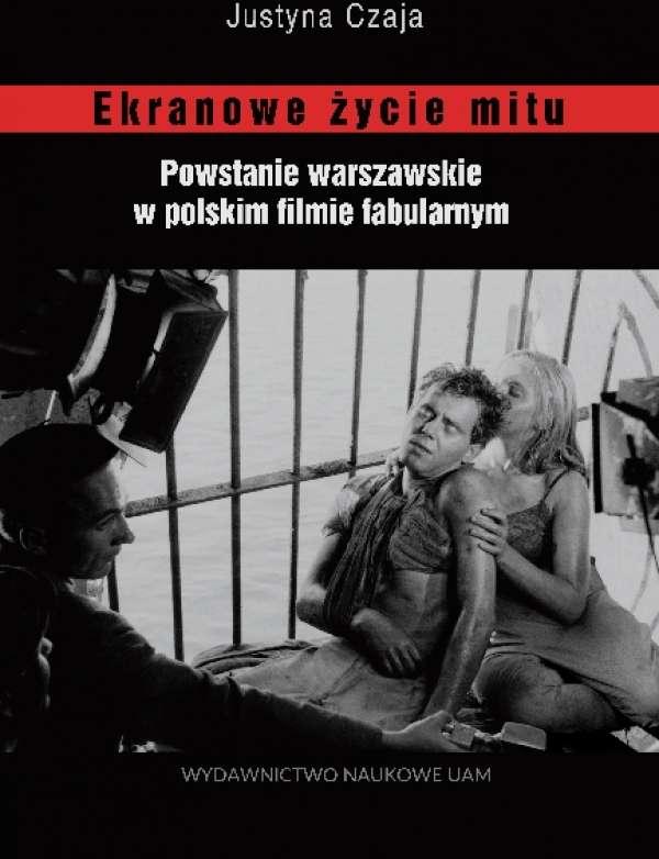 Ekranowe_zycie_mitu._Powstanie_warszawskie_w_polskim_filmie_fabularnym