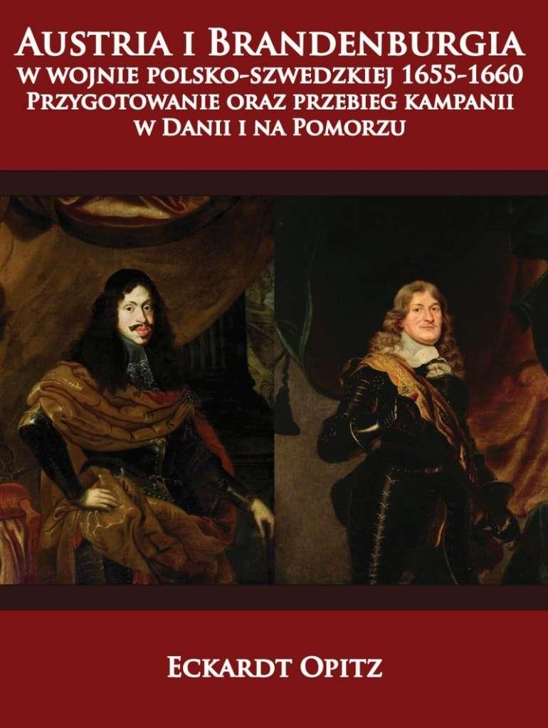 Austria_i_Brandenburgia_w_wojnie_polsko_szwedzkiej_1655_1660._Przygotowanie_oraz_przebieg_kampanii_w_Danii_i_na_Pomor