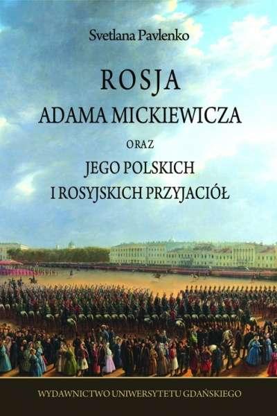 Rosja_Adama_Mickiewicza_oraz_jego_polskich_i_rosyjskich_przyjaciol