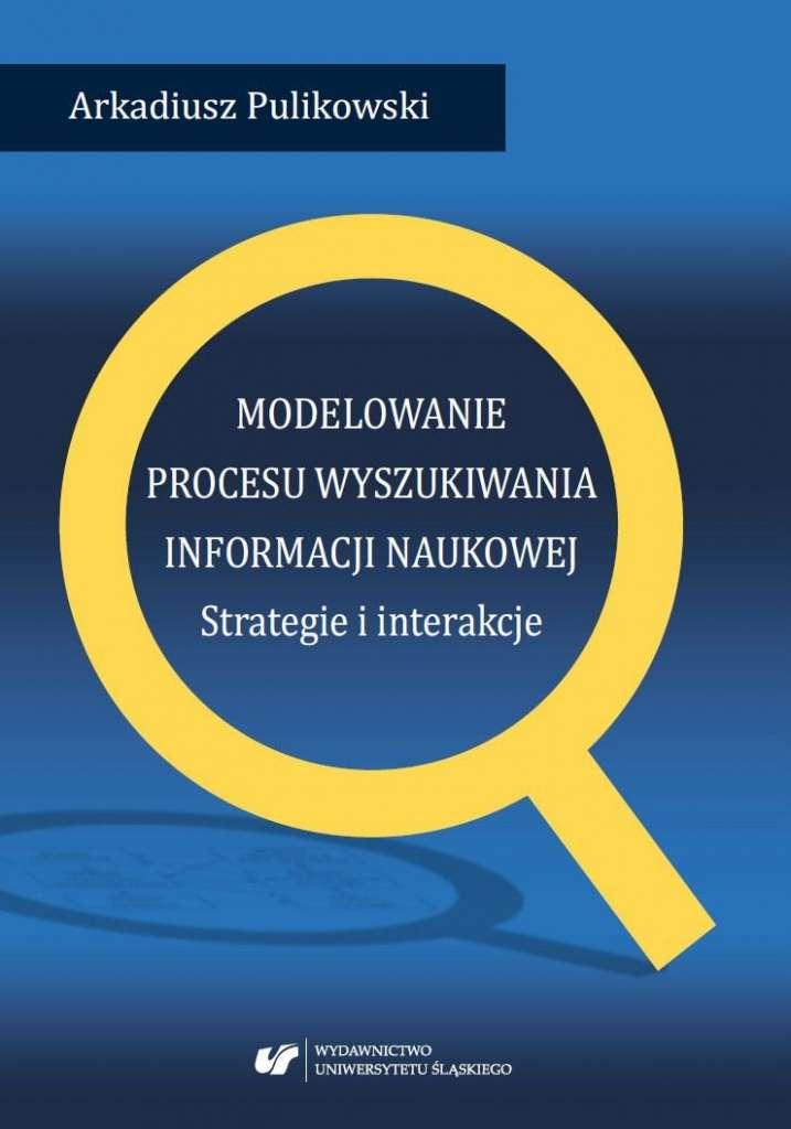 Modelowanie_procesu_wyszukiwania_informacji_naukowej._Strategie_i_interakcje
