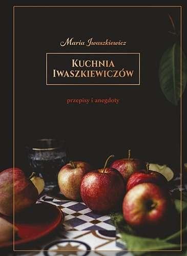 Kuchnia_Iwaszkiewiczow._Przepisy_i_anegdoty