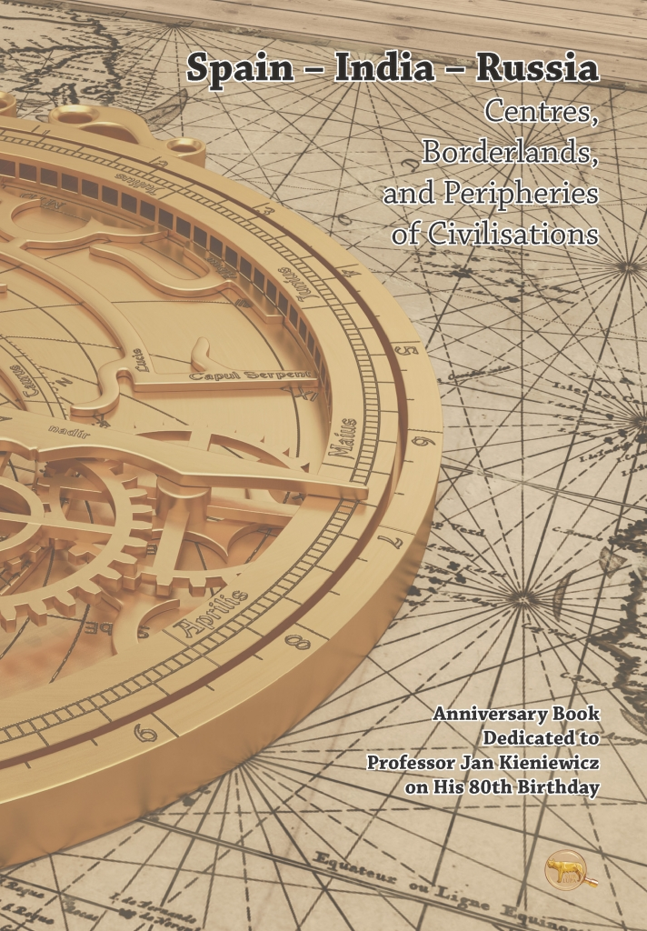 Spain___India___Russia._Centres__Borderlands__and_Peripheries_of_Civilisations._Anniversary_Book_Dedicated_to_Professor_Jan_Kieniewicz_on_His_80th_Birthday