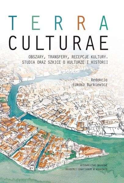 Terra_culturae._Obszary__transfery__recepcje_kultury._Studia_oraz_szkice_o_kulturze_i_historii
