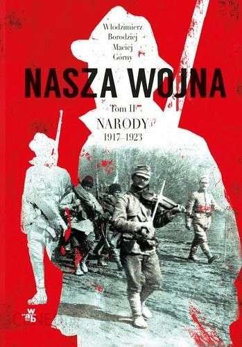 Nasza_wojna_t.2_Narody_1917_1923
