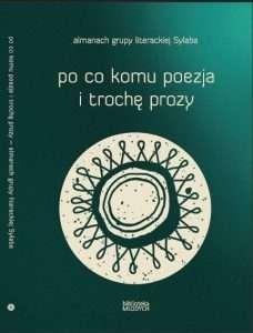Po_co_komu_poezja_i_troche_prozy___almanach_grupy_literackiej_Sylaba