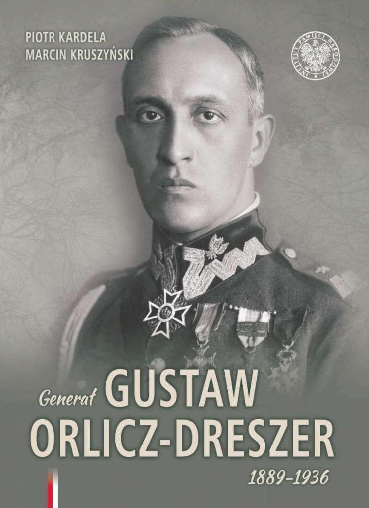 General_Gustaw_Orlicz_Dreszer_1889_1936