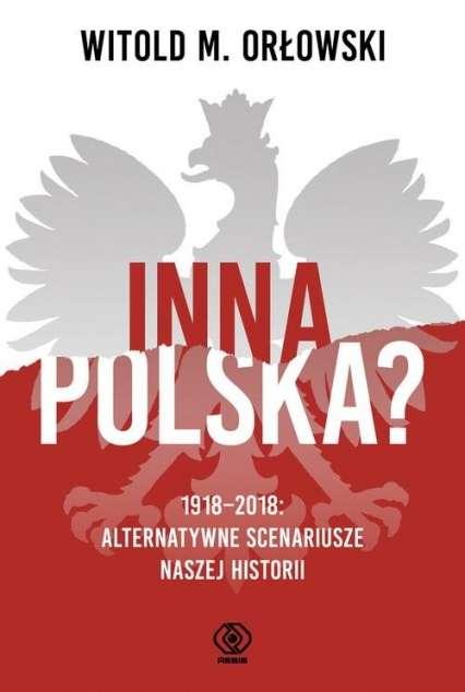 Inna_Polska__1918_2018._Alternatywne_scenariusze_naszej_historii