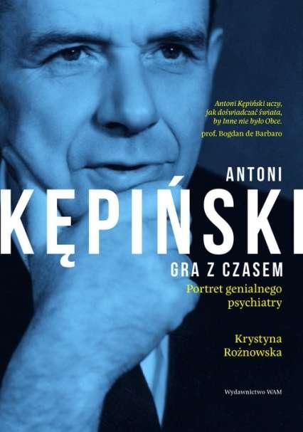 Antoni_Kepinski._Gra_z_czasem._Portret_genialnego_psychiatry