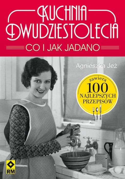 Kuchnia_dwudziestolecia._Co_i_jak_jadano