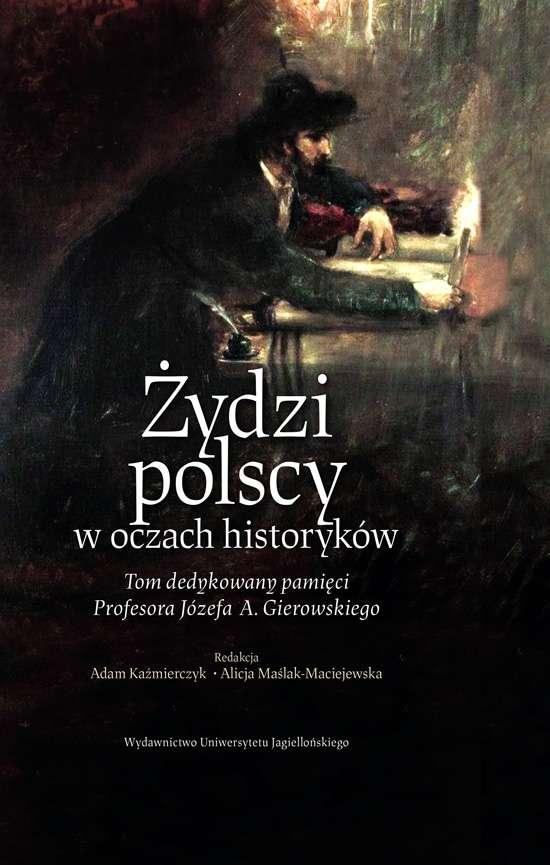 Zydzi_polscy_w_oczach_historykow._Tom_dedykowany_pamieci_Profesora_Jozefa_A._Gierowskiego