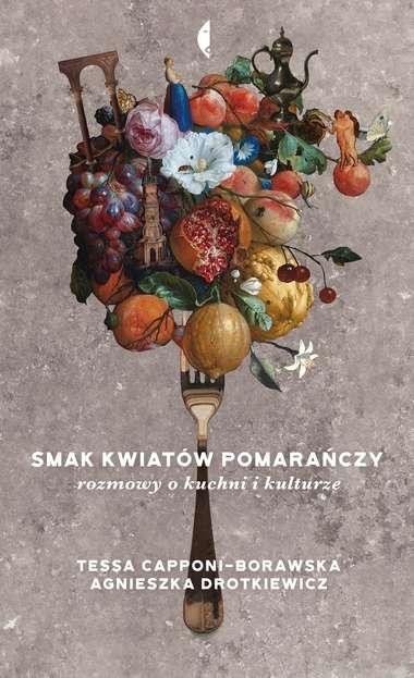 Smak_kwiatow_pomaranczy___rozmowy_o_kuchni_i_kulturze