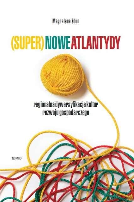 _Super_nowe_Atlantydy._Regionalne_dywersyfikacje_kultur_rozwoju_gospodarczego