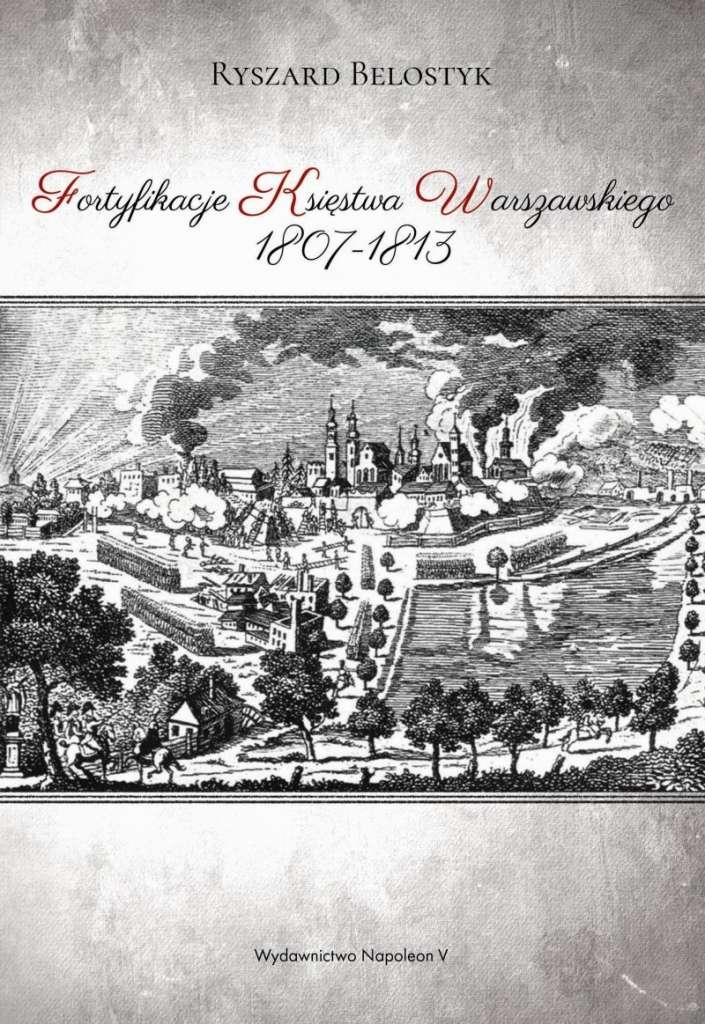 Fortyfikacje_Ksiestwa_Warszawskiego_1807_1813