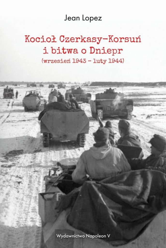 Kociol_Czerkasy_Korsun_i_bitwa_o_Dniepr__wrzesien_1943_luty_1944_