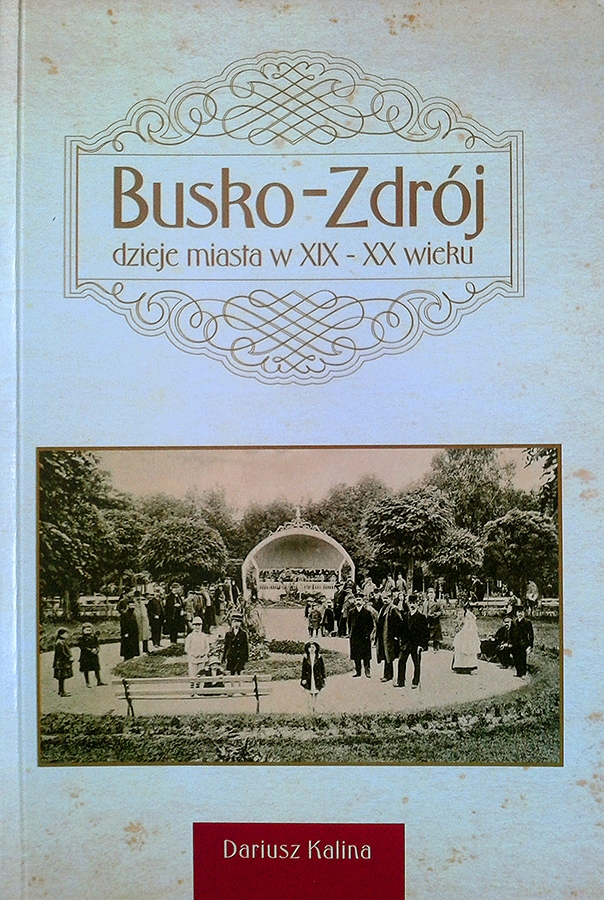 Busko_Zdroj._Dzieje_miasta_w_XIX_XX_wieku