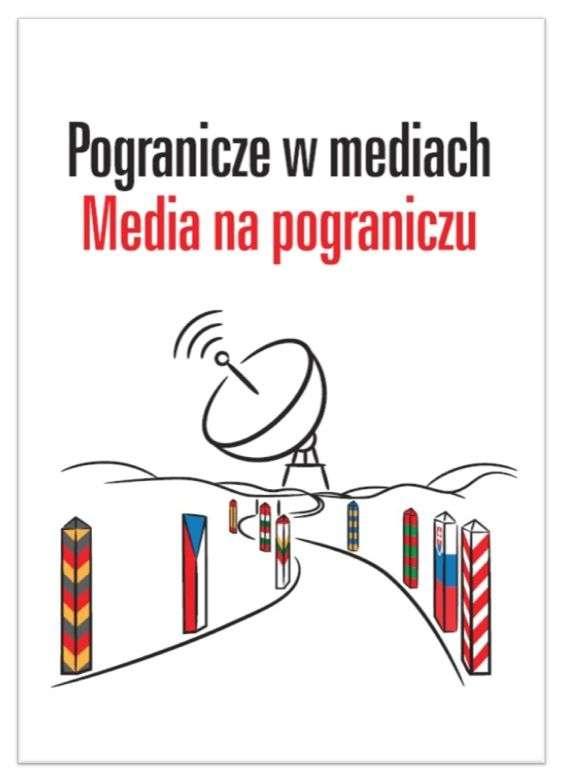 Pogranicze_w_mediach._Media_na_pograniczu