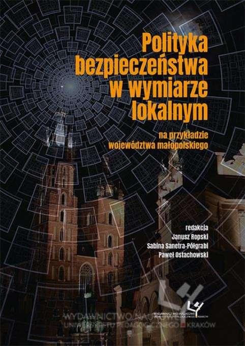 Polityka_bezpieczenstwa_w_wymiarze_lokalnym_na_przykladzie_wojewodztwa_malopolskiego