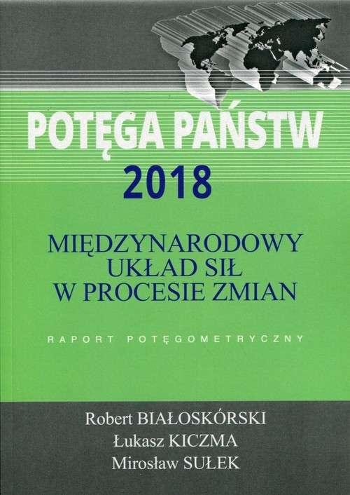 Potega_panstw_2018._Miedzynarodowy_uklad_sil_w_procesie_zmian._Raport_potegometryczny