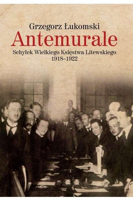 Antemurale._Schylek_Wielkiego_Ksiestwa_Litewskiego_1918_1922