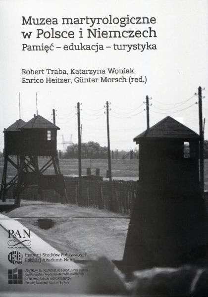 Muzea_martyrologiczne_w_Polsce_i_Niemczech._Pamiec___edukacja___turystyka