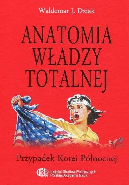Anatomia_wladzy_totalnej._Przypadek_Korei_Polnocnej