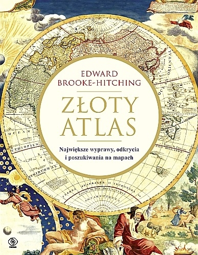 Zloty_atlas._Najwieksze_wyprawy__odkrycia_i_poszukiwania_na_mapach