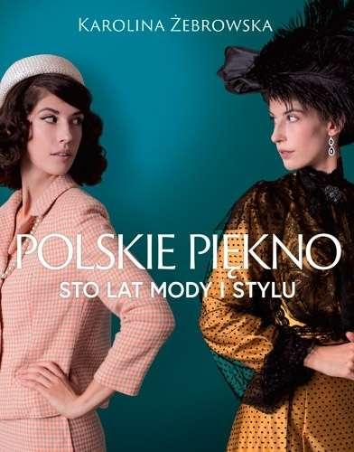 Polskie_piekno._Sto_lat_mody_i_stylu