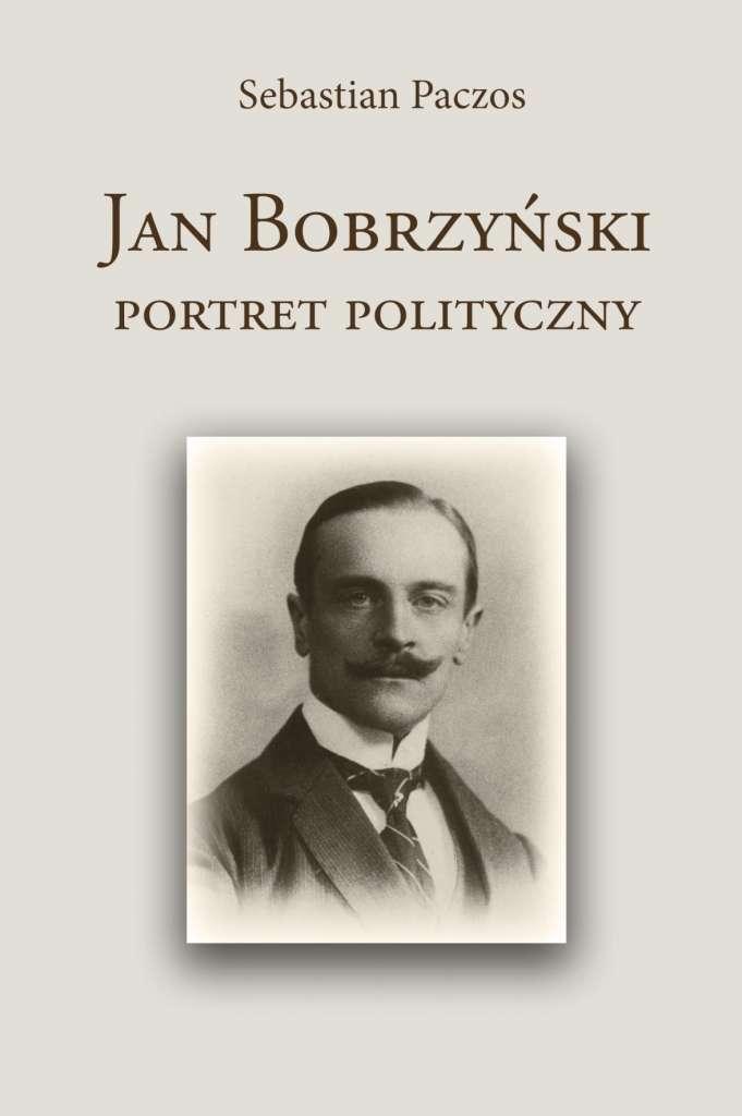 Jan_Bobrzynski._Portret_polityczny