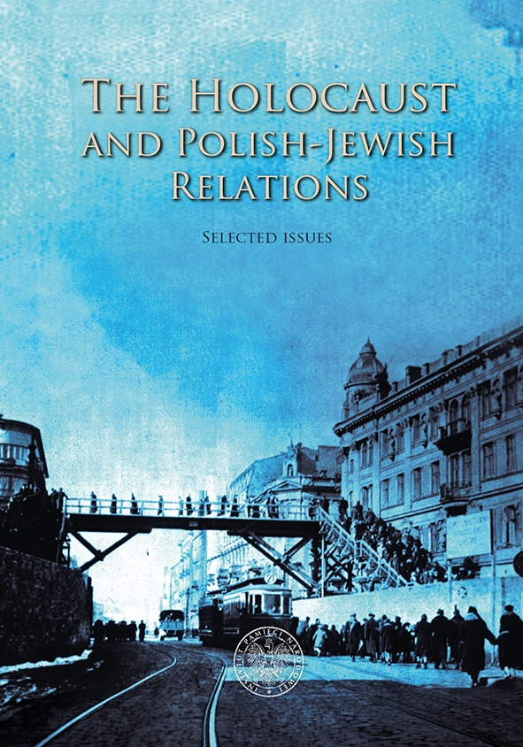 The_Holocaust_and_Polish_Jewish_Relations._Selected_Issues