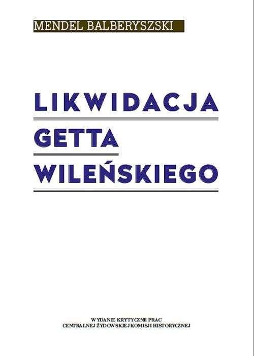 Likwidacja_getta_wilenskiego