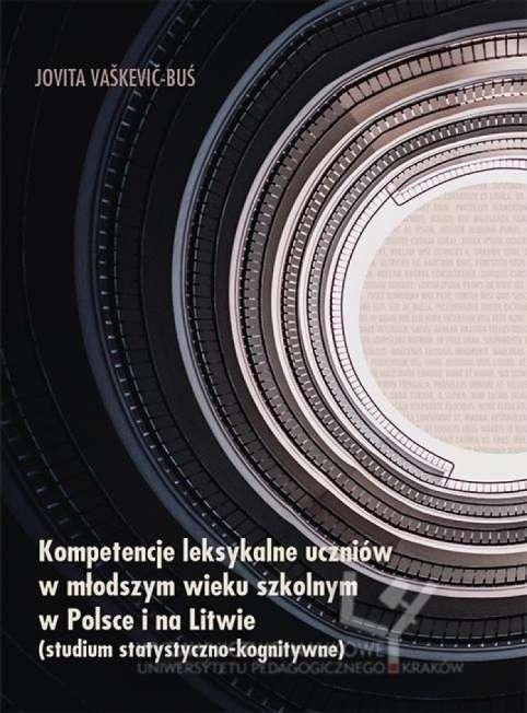 Kompetencje_leksykalne_uczniow_w_mlodszym_wieku_szkolnym_w_Polsce_i_na_Litwie__studium_statystyczno_kognitywne_