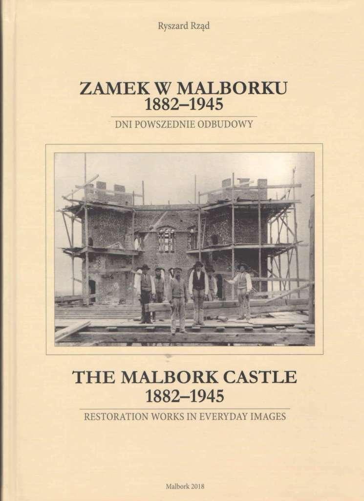 Zamek_w_Malborku_1882_1945._Dni_powszednie_odbudowy___The_Malbork_Castle_1882_1945._Restoration_Works_in_Everyday_Images