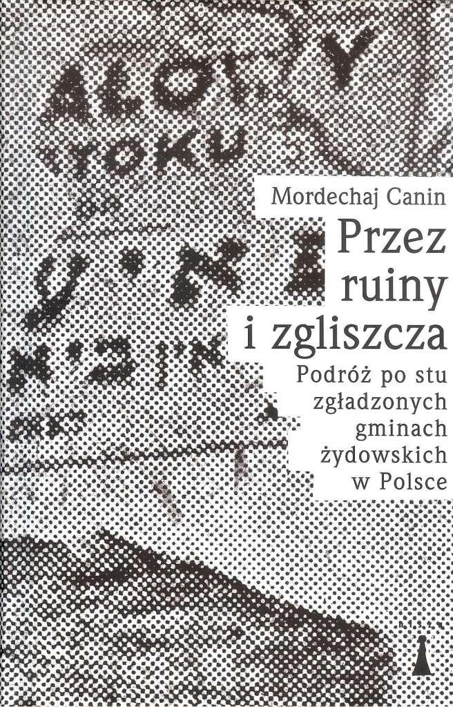 Przez_ruiny_i_zgliszcza._Podroz_po_stu_zgladzonych_gminach_zydowskich_w_Polsce