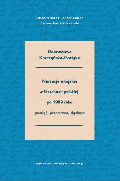 Narracje_miejskie_w_literaturze_polskiej_po_1989_roku._Pamiec__przestrzen__dyskurs