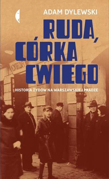 Ruda__corka_Cwiego._Historia_Zydow_na_warszawskiej_Pradze