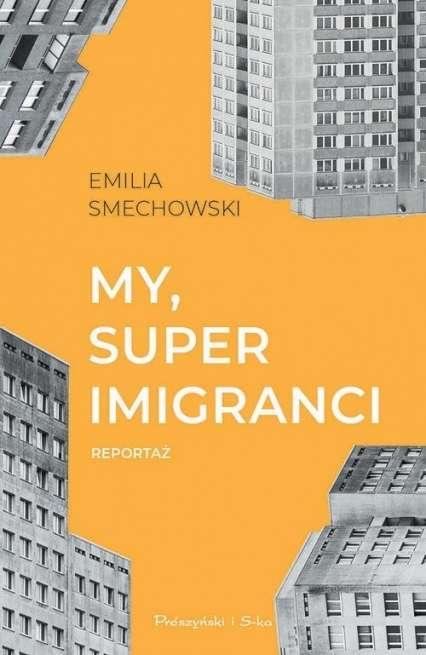 My__super_imigranci._Reportaz