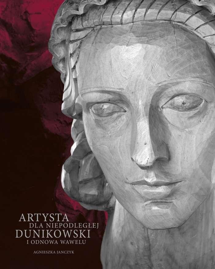 Artysta_dla_Niepodleglej._Dunikowski_i_odnowa_Wawelu