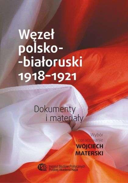 Wezel_polsko_bialoruski_1918_1921._Dokumenty_i_materialy