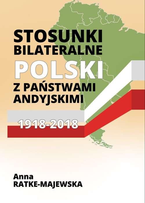 Stosunki_bilateralne_Polski_z_panstwami_andyjskimi_1918_2018