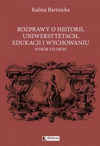 Rozprawy_o_historii__uniwersytetach__edukacji_i_wychowaniu._Wybor_studiow