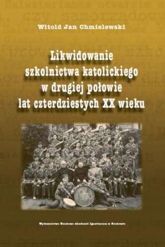 Likwidowanie_szkolnictwa_katolickiego_w_drugiej_polowie_lat_czterdziestych_XX_wieku