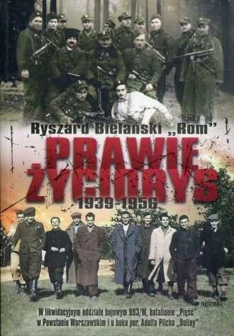 Prawie_zyciorys_1939_1956._W_likwidacyjnym_oddziale_bojowym_993_W__batalionie