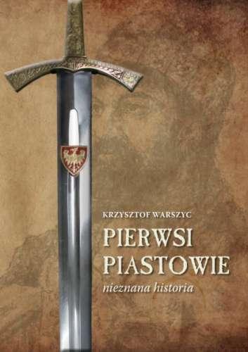 Pierwsi_Piastowie._Nieznana_historia