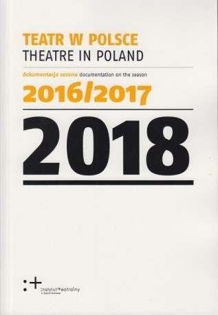 Teatr_w_Polsce_2018._Dokumentacja_sezonu_2016_2017