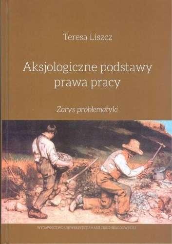 Aksjologiczne_podstawy_prawa_pracy._Zarys_problematyki