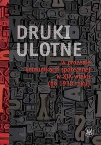 Druki_ulotne_w_procesie_komunikacji_spolecznej_w_XIX_wieku__do_1918_roku_