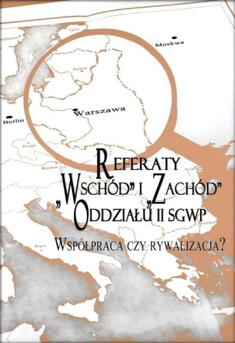 Referaty__Wschod__i__Zachod__Oddzialu_II_SGWP._Wspolpraca_czy_rywalizacja_
