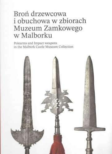 Bron_drzewcowa_i_obuchowa_w_zbiorach_Muzeum_Zamkowego_w_Malborku._Polearms_and_Impact_weapons_in_the_Malbork_Castle_Museum_Collection