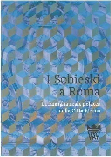 I_Sobieski_a_Roma._La_famiglia_reale_polacca_nella_Citta_Eterna